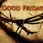 Good Friday – April 19th